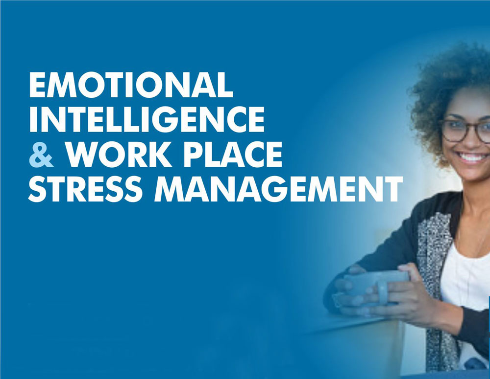Emotional Intelligence & Work Place Stress Management